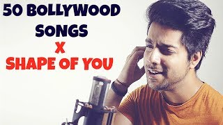 50 Bollywood Songs on ONE BEAT (Shape Of You) | Mashup Cover | Siddharth Slathia