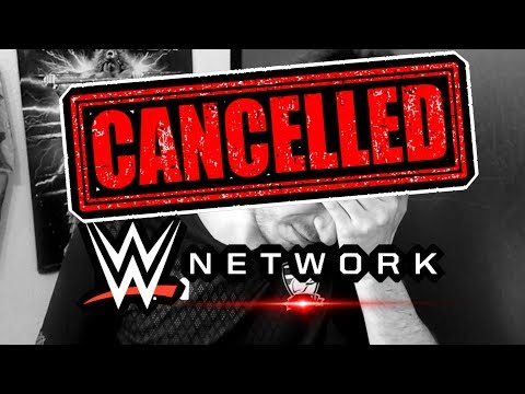 Why I Cancelled The WWE Network