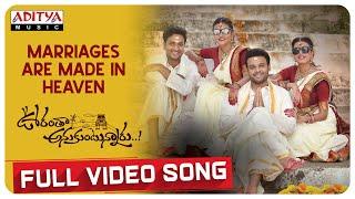 Marriages Are Made In Heaven  Full Video Song    Oorantha Anukuntunnaru   Nawin Vijaya Krishna