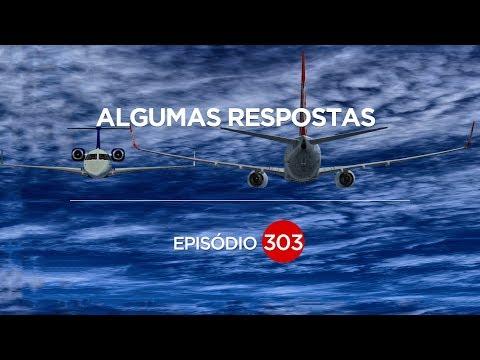 ALGUMAS RESPOSTAS SOBRE O VÍDEO DO VOO 1907 EP #303