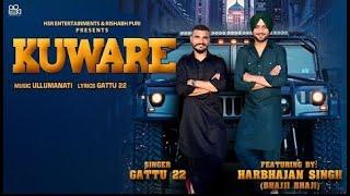 Kuware - Gattu 22 ft. Harbhajan Singh (Official Song) | HSR Entertainment| Latest Punjabi Songs 2019
