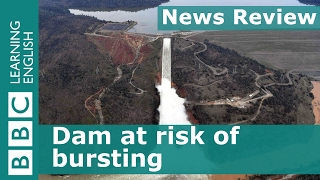 BBC News Review: Dam at risk of bursting