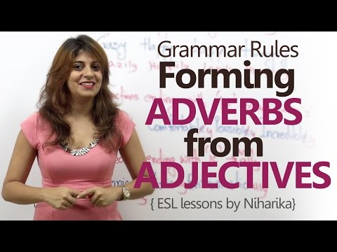 How to form Adverbs from Adjectives? - English Grammar Lesson