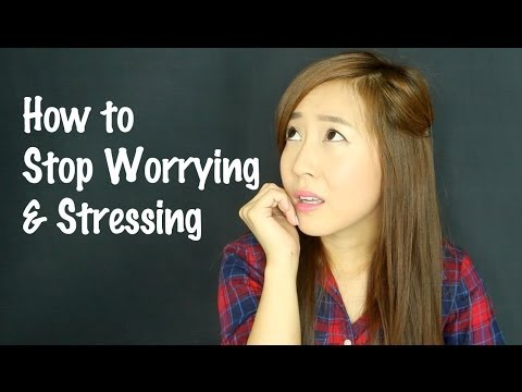 How to Stop Worrying & Stressing