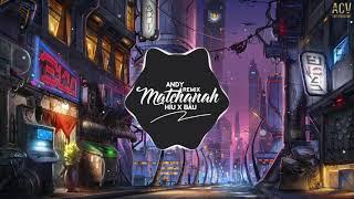 Matchanah (Andy Remix) - Híu ft. Bâu | Nhạc Trẻ Remix EDM Tik Tok Gây Nghiện