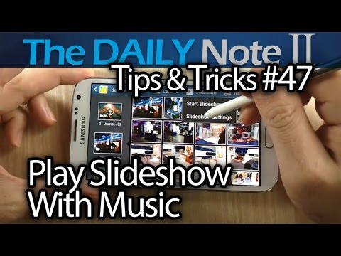 Samsung Galaxy Note 2 Tips & Tricks Episode 47: Photo Gallery, Slideshow w/Music & Holiday Ideas