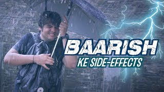 Baarish Ke Side Effects | Ashish Chanchlani