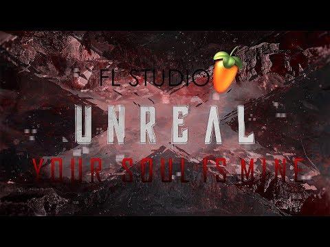 Unreal - Your Soul is Mine [FL STUDIO 12] (Rawstyle WIP)