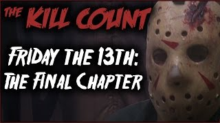 Friday the 13th: The Final Chapter (1984) KILL COUNT