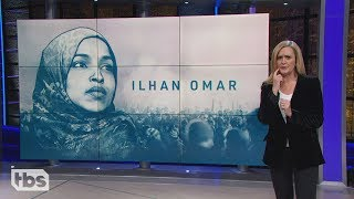 The Great Ilhan Omar Debate | March 13, 2019 Act 2 | Full Frontal on TBS