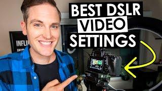Best DSLR Settings for Video