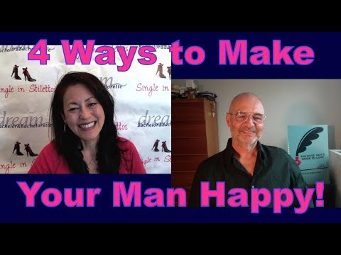 4 Ways to Make Your Man Happy - Dating Advice for Women Over 40