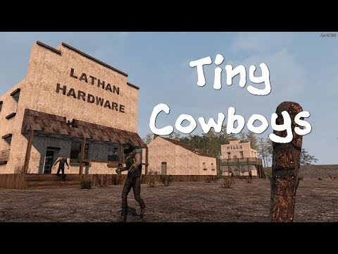 Tiny Cowboys | 7 Days to Die | Classic Nomad Mod | Ep 8