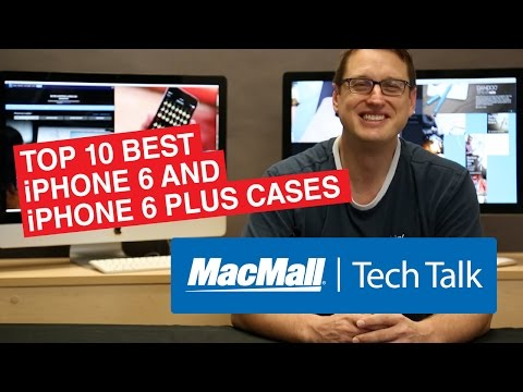 MacMall Tech Talk 11 – TOP 10 Best iPhone 6 & iPhone 6 Plus Cases