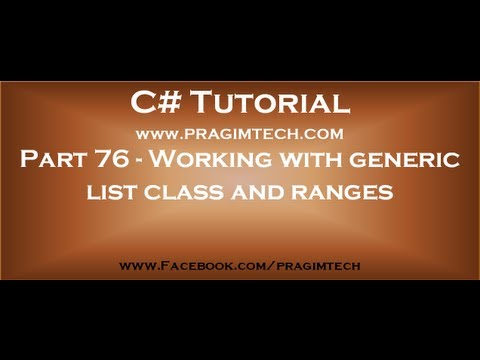 Part 76   Working with generic list class and ranges in c#