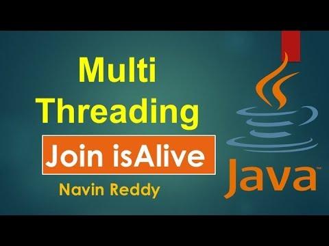 #10.4 Java Tutorial | Multithreading | Join | isAlive method