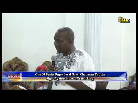Benin Monarch urges LG chairmen to join fight against human trafficking