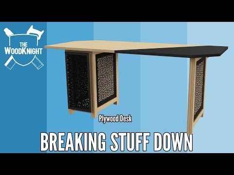 Plywood Desk 01. Breaking Stuff Down