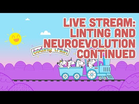 Live Stream #124.2 - Linting and Neuroevolution Continued