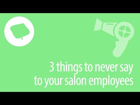 Salon Tips: 3 Things Never to Say to Your Employees
