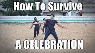 How To Survive A Celebration | Danish Ali ft The Idiotz | crazy funny