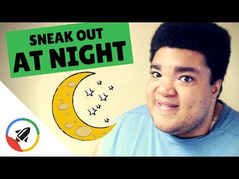 How To Sneak Out Of Your House At Night   Ultimate Guide!