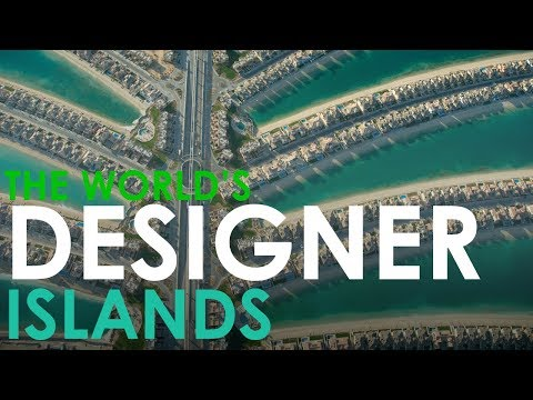 How Countries are Building Designer Islands
