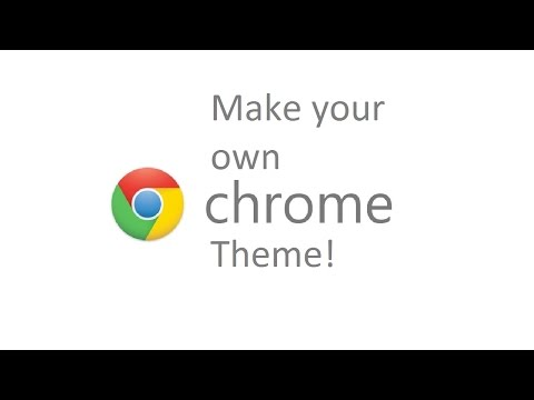 How to make your own Google™ Chrome theme