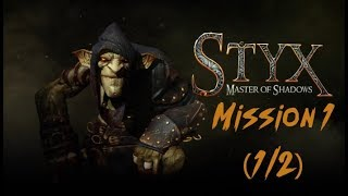 Styx: Master Of Shadows - Mission 1 (1/2)