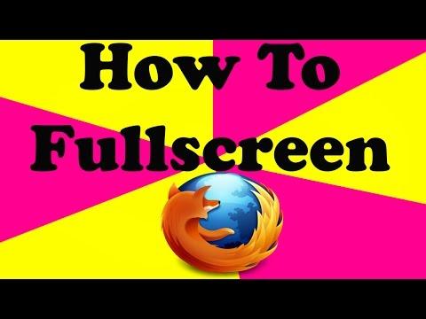 How To Fullscreen In Firefox