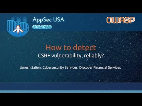 How to detect CSRF vulnerability, reliably? - AppSecUSA 2017
