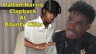 Dalton Harris CLAPBACK At Bounty Killa Wicked