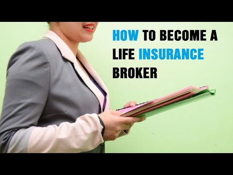 How to Become a Life Insurance Broker