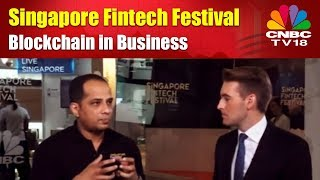 Singapore Fintech Festival | Blockchain in Business | CNBC TV18