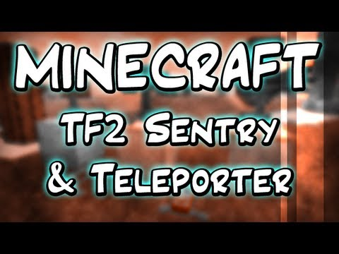 Minecraft Mods :: TF2 Sentry and Teleporter