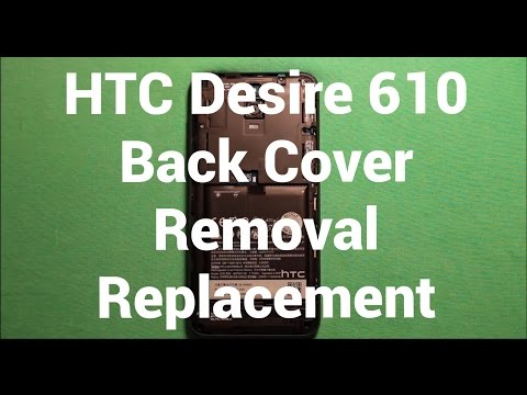 HTC Desire 610 Back Cover Replacement Removal How To Change