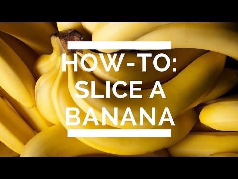 How-To: Slice A Banana