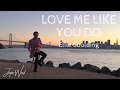 Justin Ward Love Me Like You Do Ellie Goulding Cover