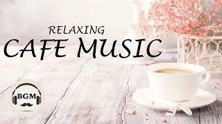 Jazz & Bossa Nova Music - Relaxing Cafe Music - Music For Work, Study Sleep - Background Music