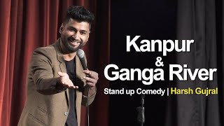 Kanpur & River Ganga - Stand Up Comedy ft. Harsh Gujral