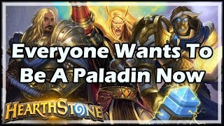 [Hearthstone] Everyone Wants To Be A Paladin Now