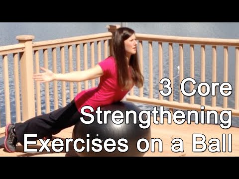 3 Core Strengthening Exercises Using only a Stability Ball