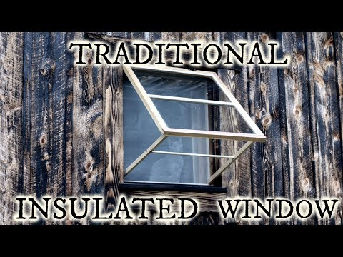 Our timber frame cabin part XXIII: TRADITIONAL INSULATED WINDOWS