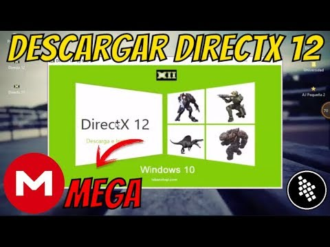 Como Descargar Directx 12 (Mega) Para Windows 10,8 1,8,7,xp y Vista 2018