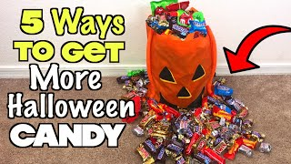 5 Ways To Get More Halloween Candy - PART 2 (Must Try) Trick or Treat Ideas!