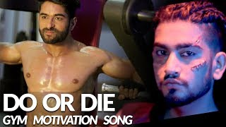 Do or Die - ADDY NAGAR | Official Video | Body Transformation | Gym Motivational Video 2018