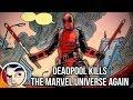 Deadpool Kills The Marvel Universe Again Complete Story Comicstorian