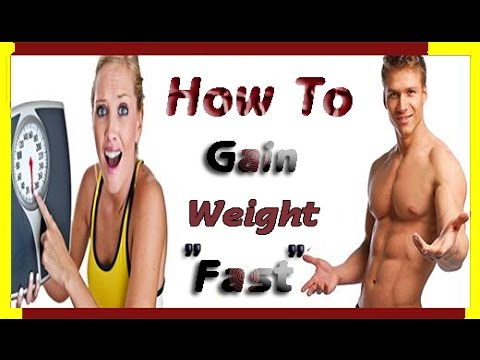 How To Gain Weight Fast (New techniques)
