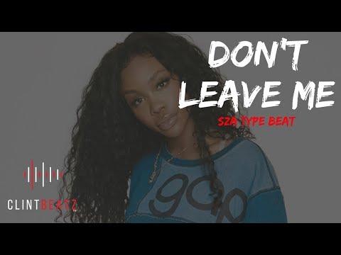 SZA Type Beat 2018 - Don't Leave Me (Prod By ClintBeatz)