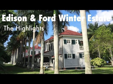Thomas Edison and Henry Ford Winter Estate Florida: The Highlights